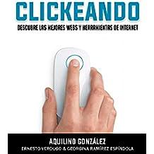 Clickeando: Descubre las mejores webs y herramientas de internet