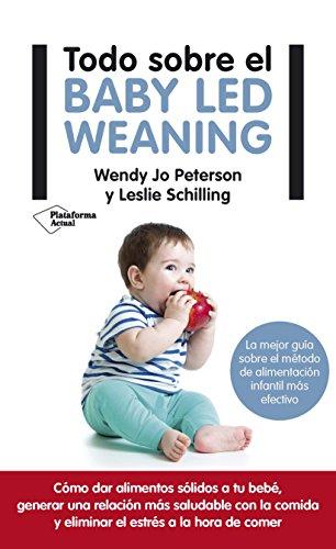 Todo sobre el Baby Led Weaning por Leslie Schilling