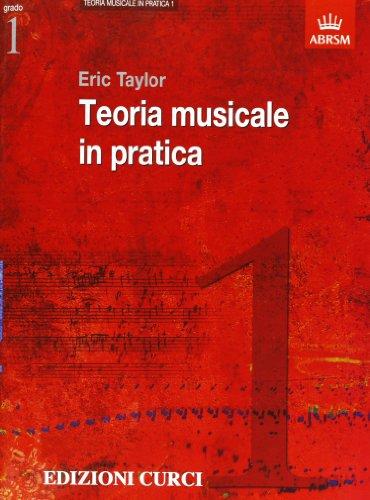 Teoria musicale in pratica. Volume 1