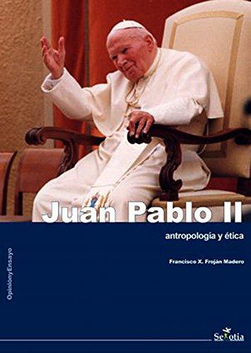 Juan Pablo II. Antropología y ética