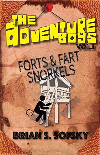 Adventure Boys: Volume 1 - forts and fart snorkels: (a hilarious adventure for boys and children ages 9-12)