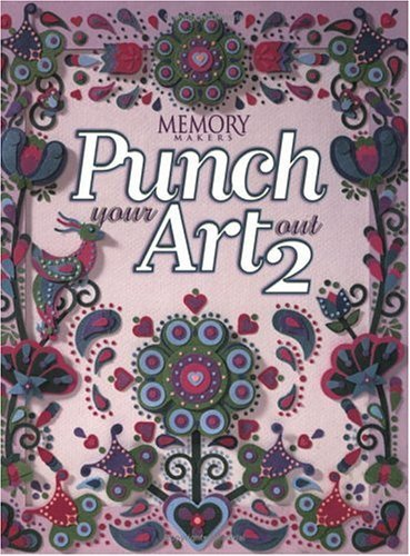 Punch Your Art out: Vol 2 (Memory makers) by Editors (28-Mar-2002) Paperback