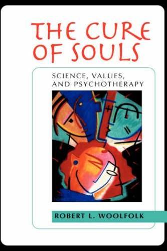 The Cure of Souls: Science, Values and Psychotherapy (New Lexington Press Social and Behavioral Science Series) by Robert L. Woolfolk (1998-02-06)