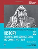HISTORY: THE MIDDLE EAST: CONFLICT, CRISIS AND CHANGE, 1917 - 2012