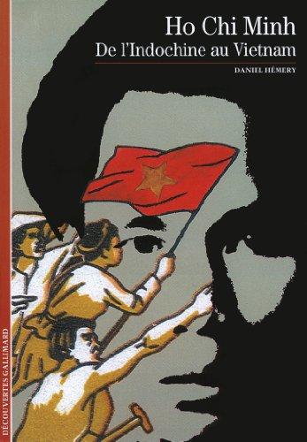 Hô Chi Minh : De l'Indochine au Vietnam par Daniel Hémery