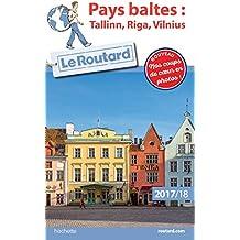 Guide du Routard Pays Baltes 2017/18: Vilnius, Riga, Tallinn