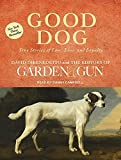 Good Dog: True Stories of Love, Loss, and Loyalty by David DiBenedetto (2015-02-10)
