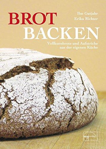 Brot backen: Vollkornbrote und Aufstriche aus der eigenen Küche