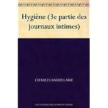 Hygiène (3e partie des journaux intimes) (French Edition)