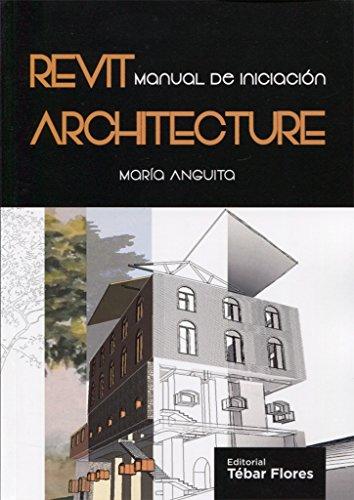 Revit Architecture: Manual del Software de diseño por María Anguita García