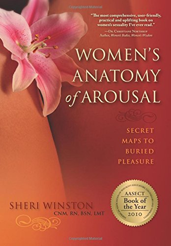 Women's Anatomy of Arousal: Secret Maps to Buried Pleasure por Sheri Winston