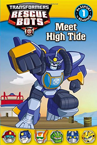 Transformers Rescue Bots: Meet High Tide (Transformers Rescue Bots: Passport to Reading, Level 1) por John Sazaklis