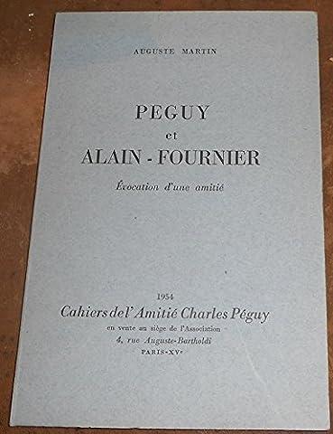 Péguy et Alain-Fournier Evocation d'une amitié.