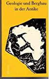 Geologie und Bergbau in der Antike - Boris M. Rebrik
