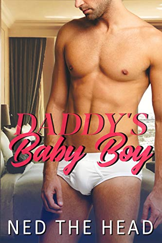 Daddy's Baby Boy: AB/DL first time fun and adventure (English Edition)
