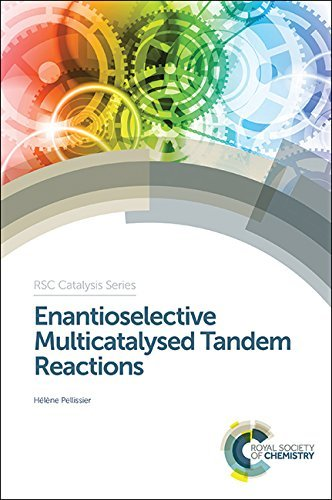 Enantioselective Multicatalysed Tandem Reactions: aaa (RSC Catalysis Series) by Helene Pellissier (2014-08-29)