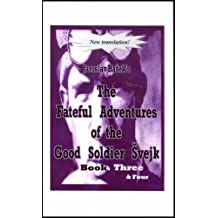 Fateful Adventures of the Good Soldier Svejk During the World War, Book(s) Three & Four (English Edition)