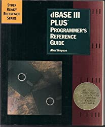 dBASE III Plus: Programmer's Reference Guide (Sybex Ready Reference Series) by Alan Simpson (1988-03-02)