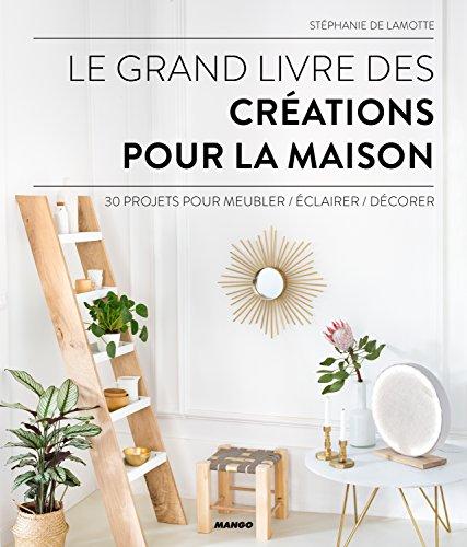 """<a href=""""/node/23717"""">grand livre des créations pour la maison (Le)</a>"""