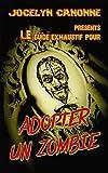 Adopter Un Zombie: Guide exhaustif ou presque
