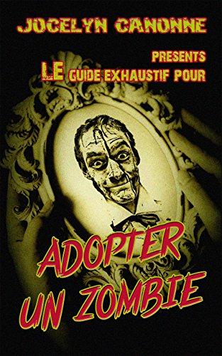 Couverture du livre Adopter Un Zombie: Guide exhaustif ou presque