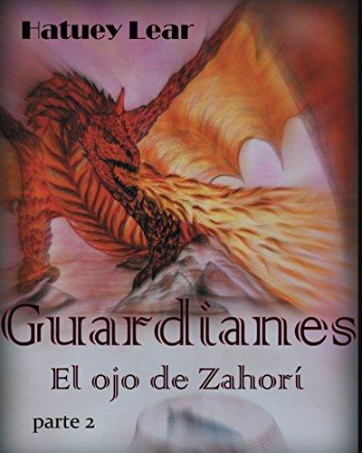 Guardianes: El ojo de Zahorí, parte 2 par Hatuey Lear