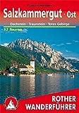Salzkammergut Ost: Dachstein, Traunstein, Totes Gebirge. 52 Touren (Rother Wanderführer)