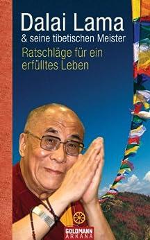 Ratschläge für ein erfülltes Leben von [Dalai Lama]