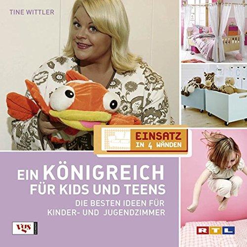 (Einsatz in 4 Wänden. Ein Königreich für Kids und Teens: Die besten Ideen für Kinder- und Jugendzimmer)