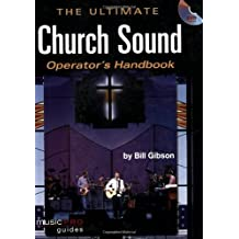 The Ultimate Live Sound Operator's Handbook (Hal Leonard Music Pro Guides) by Bill Gibson (2007-05-01)