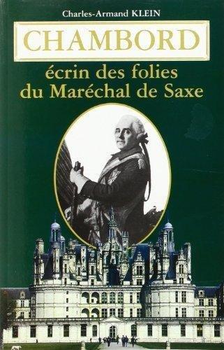 Chambord : écrin des folies du maréchal de saxe 1748-1750