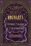 Racconti di Hogwarts: potere, politica e poltergeist (Pottermore Presents (Italiano) Vol. 2)