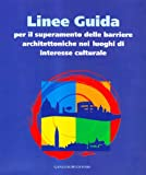 Linee guida per il superamento delle barriere architettoniche nei luoghi di interesse culturale