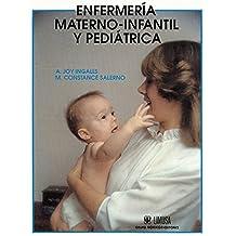 Enfermeria materno - infantil y pediatrica/ Maternal and Child Health Nursing