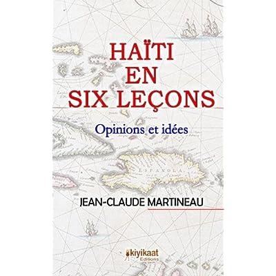 Haïti en six leçons: Opinions et idées