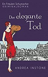 Der elegante Tod (Fräulein Schumacher 3)