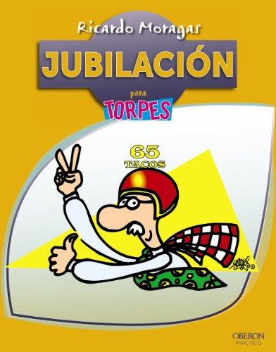 Jubilación (Torpes 2.0) por Ricardo Moragas Moragas