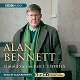 Alan Bennett Untold Stories: Part 1: Stories