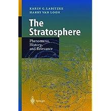 The Stratosphere: Phenomena, History, and Relevance by Karin G. Labitzke (1999-07-02)