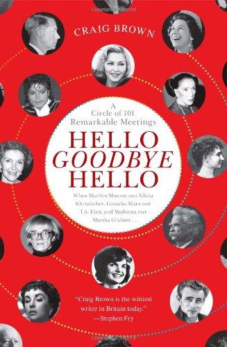 Hello Goodbye Hello: A Circle of 101 Remarkable Meetings por Craig Brown