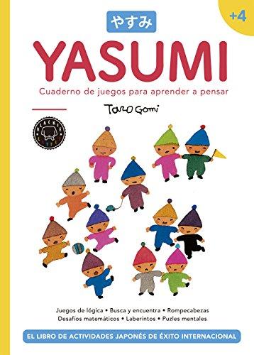 Yasumi +4. Cuaderno de juegos para aprender a pensar por Taro Gomi