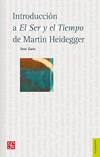Introducción a el ser y el tiempo de Martin Heidegger (Filosofa) por José Gaos
