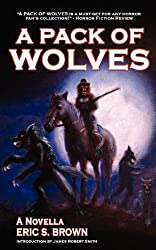 A Pack of Wolves by Eric S. Brown (2011-12-21)