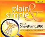 Microsoft SharePoint 2010 Plain & Simple Get the fast facts that make learning Microsoft(R) SharePoint(R) 2010 plain and simple! This no-nonsense guide uses easy numbered steps and concise, straightforward language to show the most expedient ways...