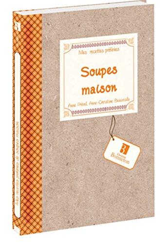 Recettes Preferees : Soupes Maison par Beauviala a-C.
