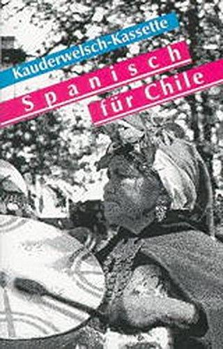 Spanisch für Chile - Wort für Wort: Kauderwelsch, Spanisch für Chile, 1 Cassette