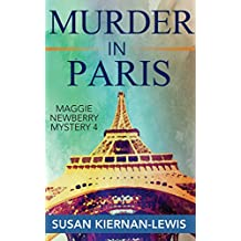 Murder in Paris: Book 4 of the Maggie Newberry Mysteries (The Maggie Newberry Mystery Series)