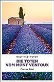 Buchinformationen und Rezensionen zu Die Toten vom Mont Ventoux: Provence Krimi von Ralf Nestmeyer