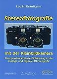 Stereofotografie mit der Kleinbildkamera. Eine praxisorientierte Einführung.