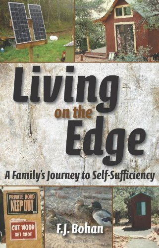 Living on the Edge: A Family's Journey to Self-Sufficiency by Bohan, F.J. (2012) Paperback